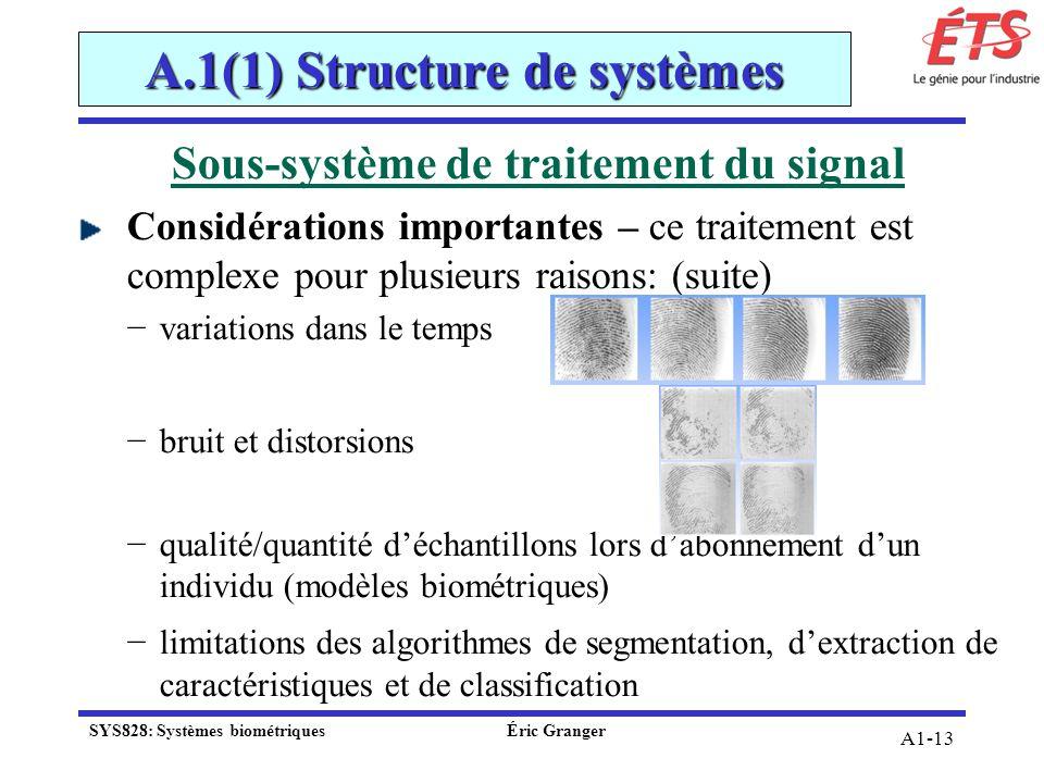 A1-13 Sous-système de traitement du signal Considérations importantes – ce traitement est complexe pour plusieurs raisons: (suite) variations dans le