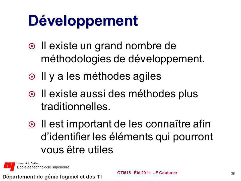 Département de génie logiciel et des TI Université du Québec École de technologie supérieure Développement Il existe un grand nombre de méthodologies