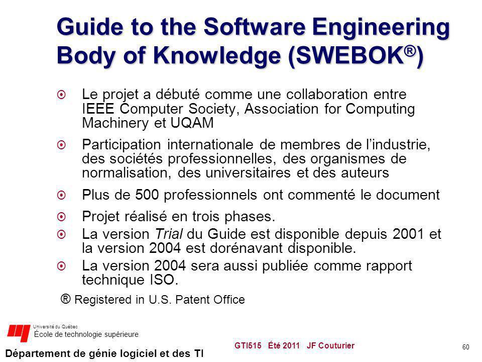 Département de génie logiciel et des TI Université du Québec École de technologie supérieure Guide to the Software Engineering Body of Knowledge (SWEB