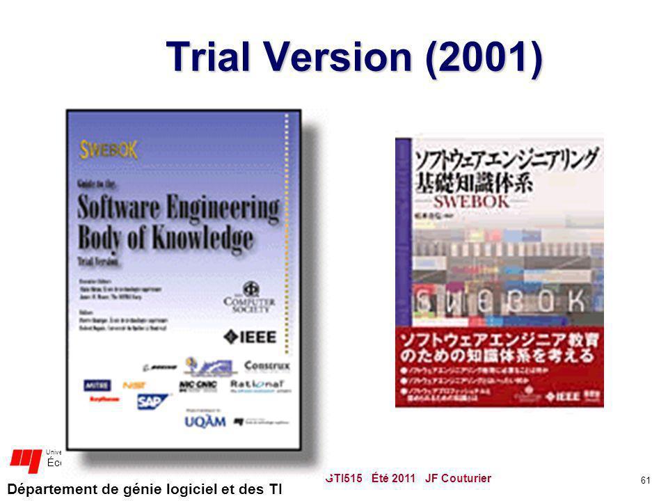 Département de génie logiciel et des TI Université du Québec École de technologie supérieure GTI515 Été 2011 JF Couturier 61 Trial Version (2001)