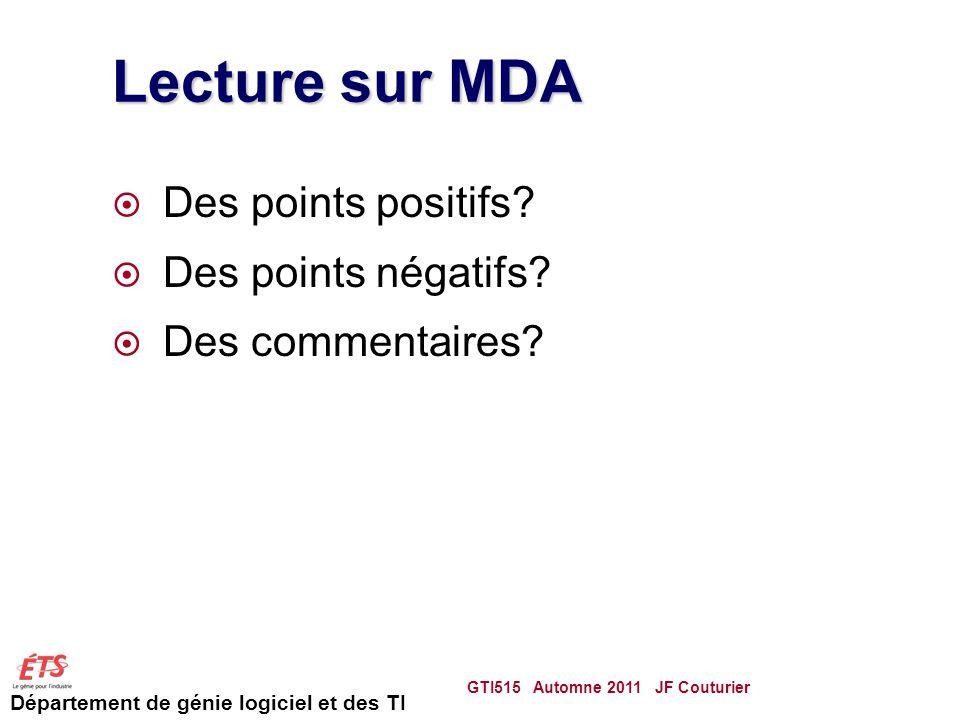 Département de génie logiciel et des TI Lecture sur MDA Des points positifs.
