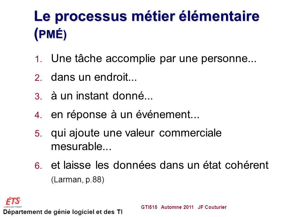 Département de génie logiciel et des TI Le processus métier élémentaire ( PMÉ) 1.