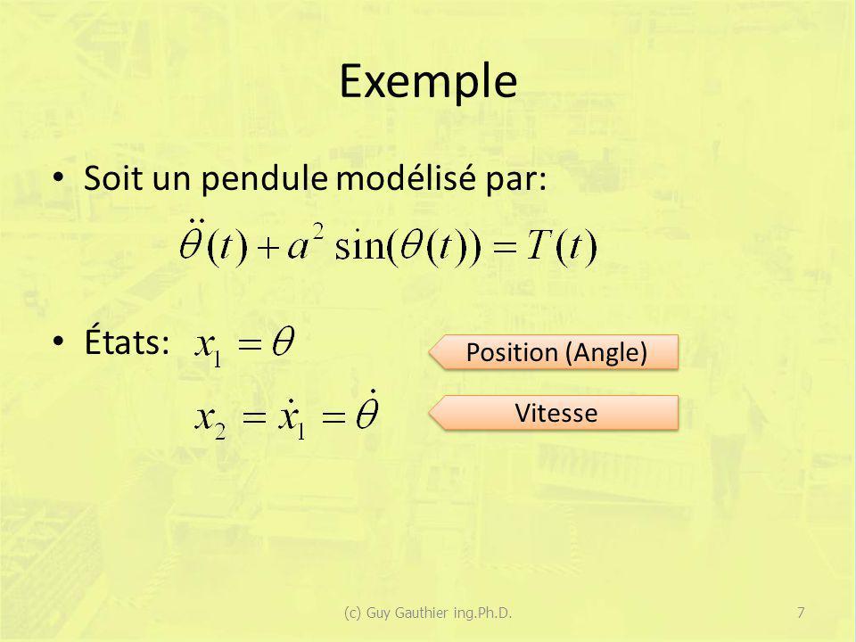 Cas avec une seule variable (suite) Le point dopération autour duquel on linéarise le système est le point atteint en régime permanent, donc : En conséquence : 18(c) Guy Gauthier ing.Ph.D.