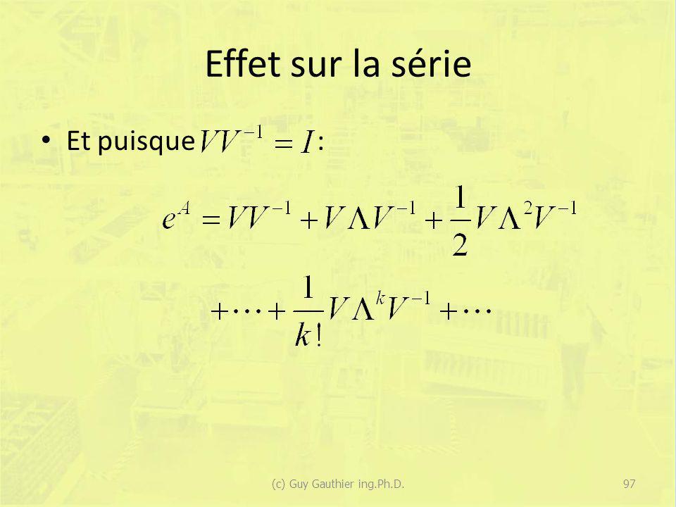 Effet sur la série Et puisque : 97(c) Guy Gauthier ing.Ph.D.