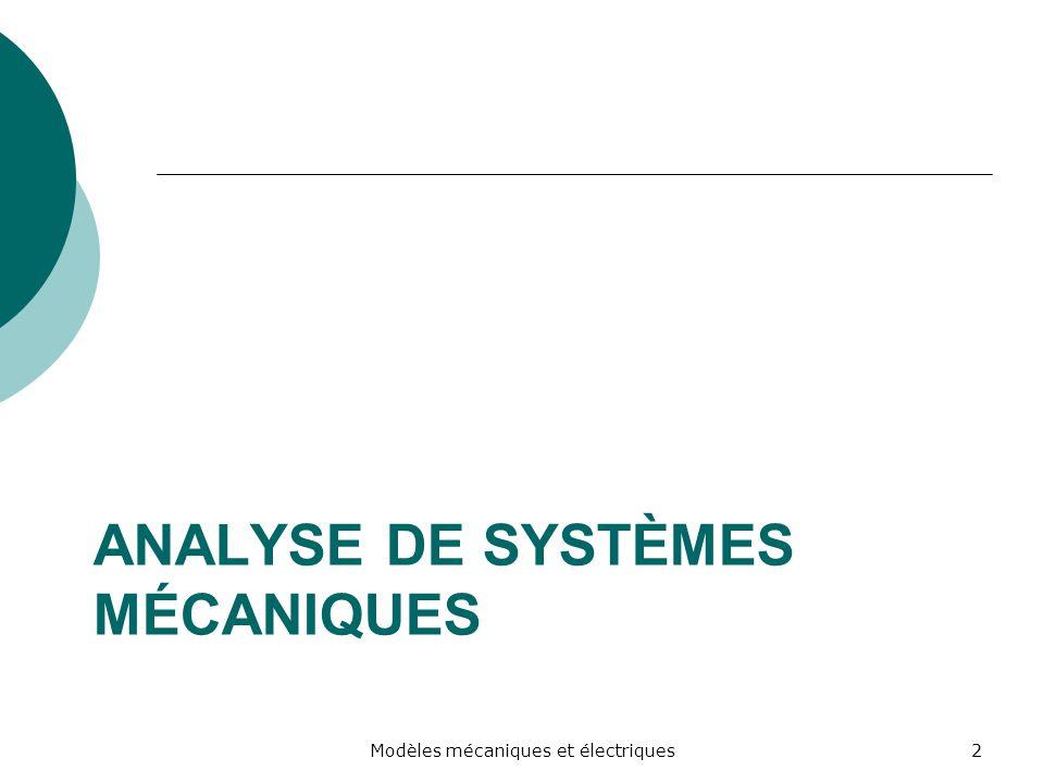 ANALYSE DE SYSTÈMES MÉCANIQUES 2Modèles mécaniques et électriques