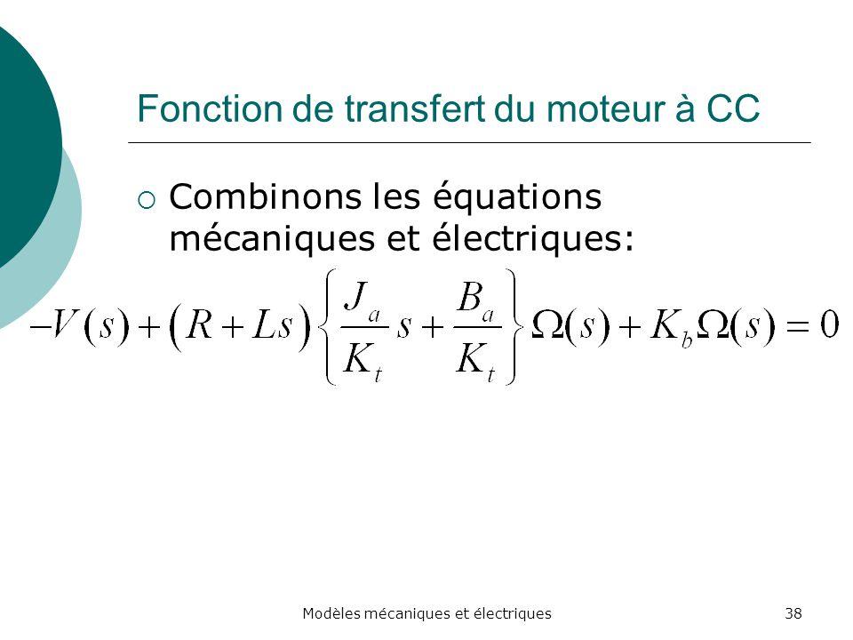 Fonction de transfert du moteur à CC Combinons les équations mécaniques et électriques: 38Modèles mécaniques et électriques
