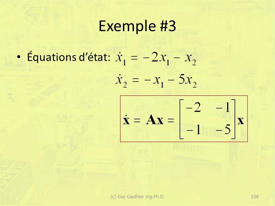 Exemple #3 Équations détat: 108(c) Guy Gauthier ing.Ph.D.