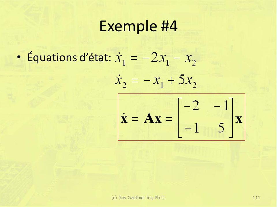 Exemple #4 Équations détat: 111(c) Guy Gauthier ing.Ph.D.