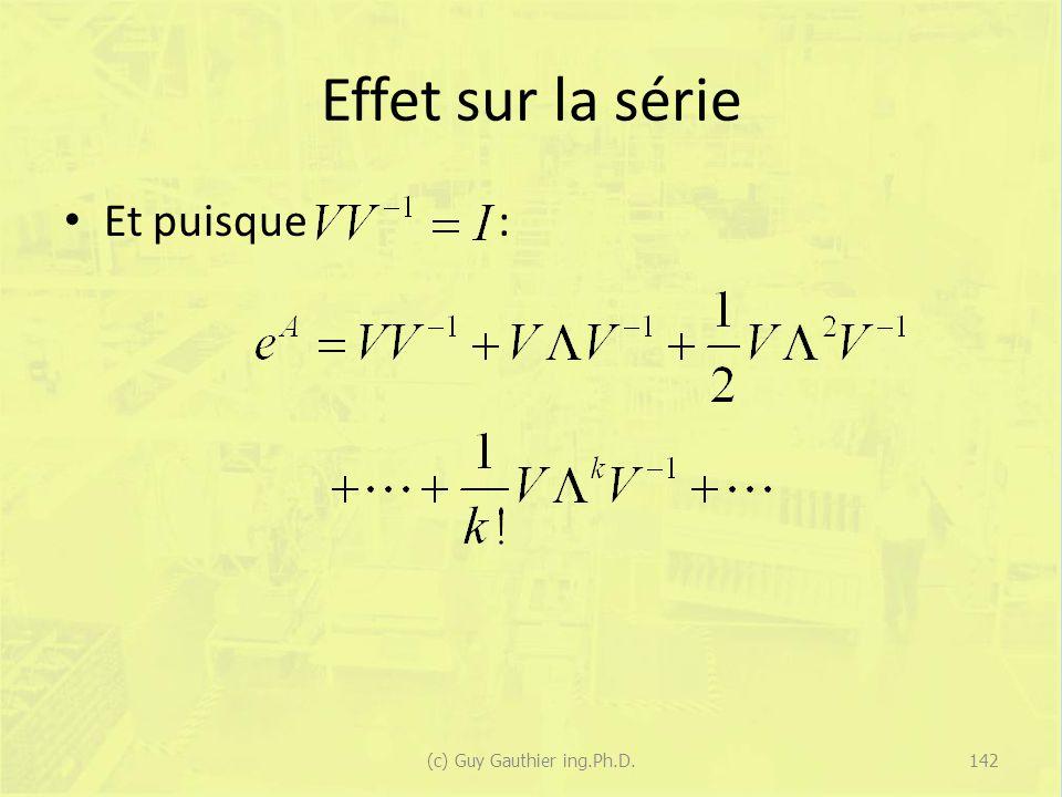 Effet sur la série Et puisque : 142(c) Guy Gauthier ing.Ph.D.
