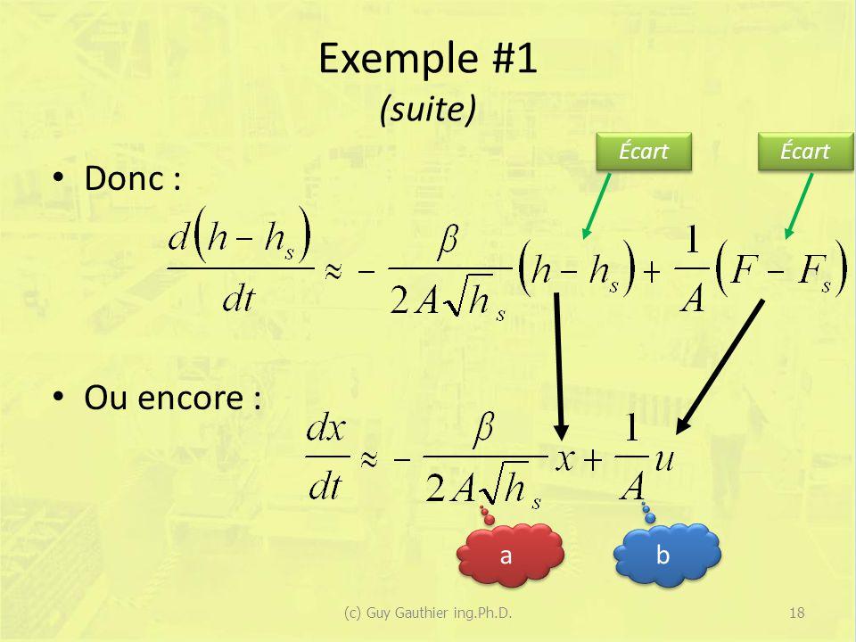 Exemple #1 (suite) Donc : Ou encore : a a b b Écart 18(c) Guy Gauthier ing.Ph.D.