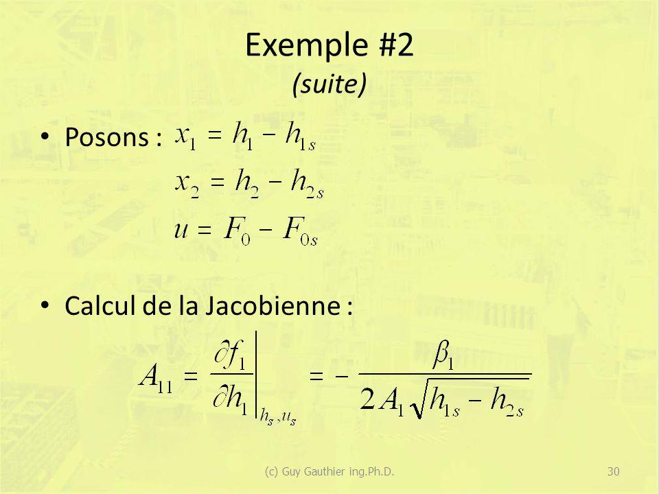 Exemple #2 (suite) Posons : Calcul de la Jacobienne : 30(c) Guy Gauthier ing.Ph.D.