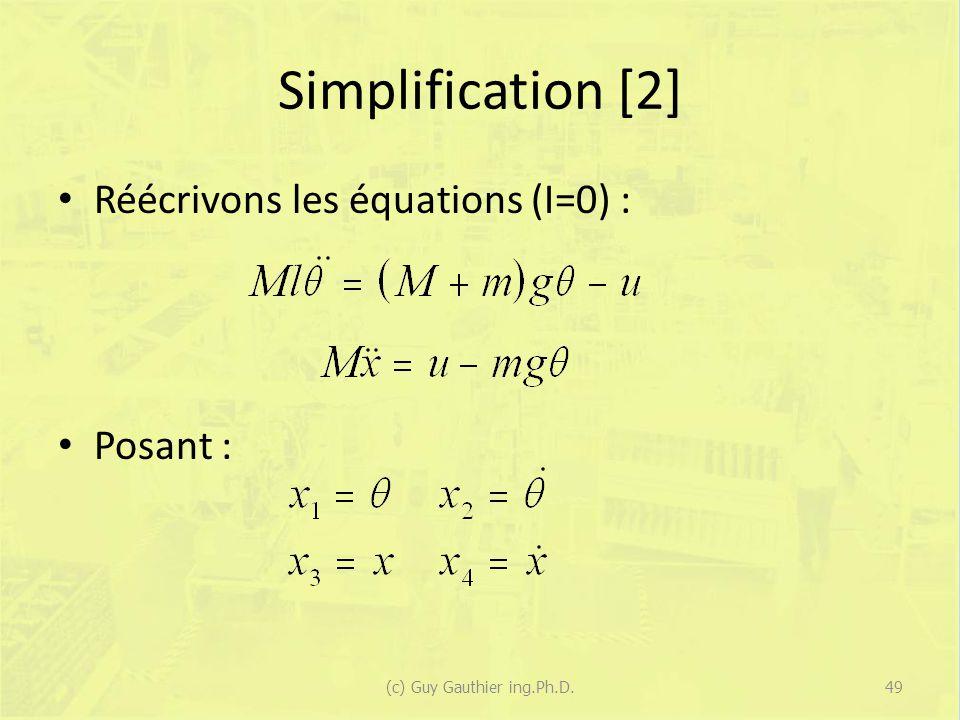 Simplification [2] Réécrivons les équations (I=0) : Posant : 49(c) Guy Gauthier ing.Ph.D.