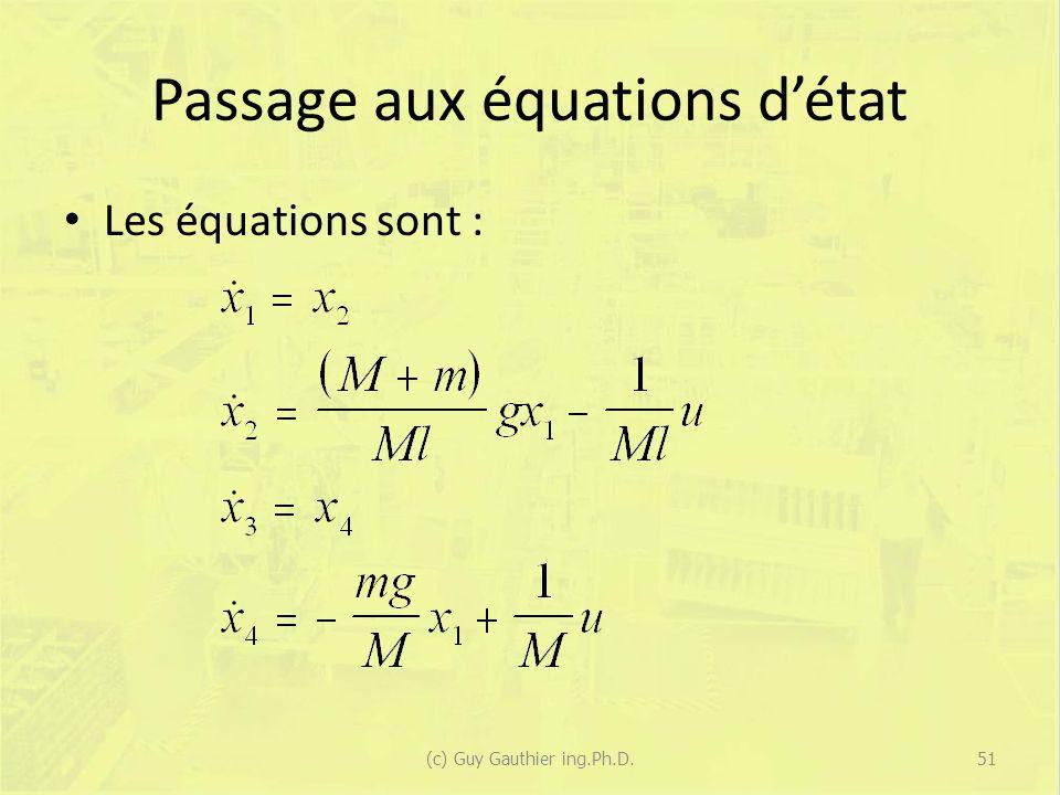 Passage aux équations détat Les équations sont : 51(c) Guy Gauthier ing.Ph.D.