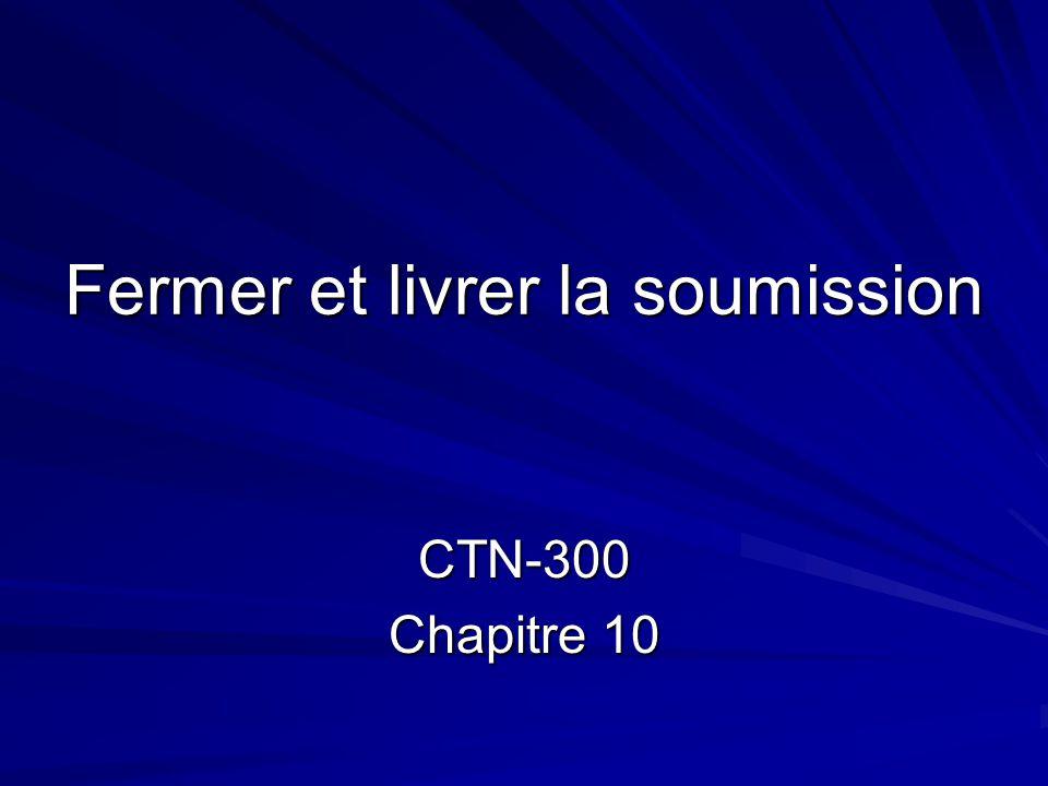 Fermer et livrer la soumission CTN-300 Chapitre 10