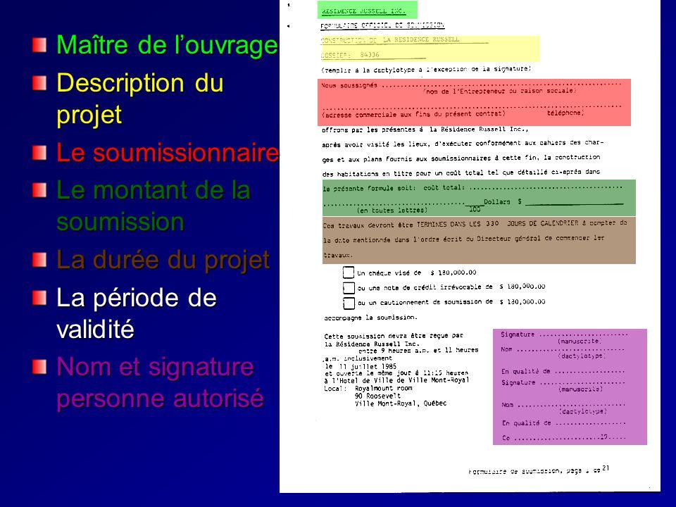 Maître de louvrage Description du projet Le soumissionnaire Le montant de la soumission La durée du projet La période de validité Nom et signature per