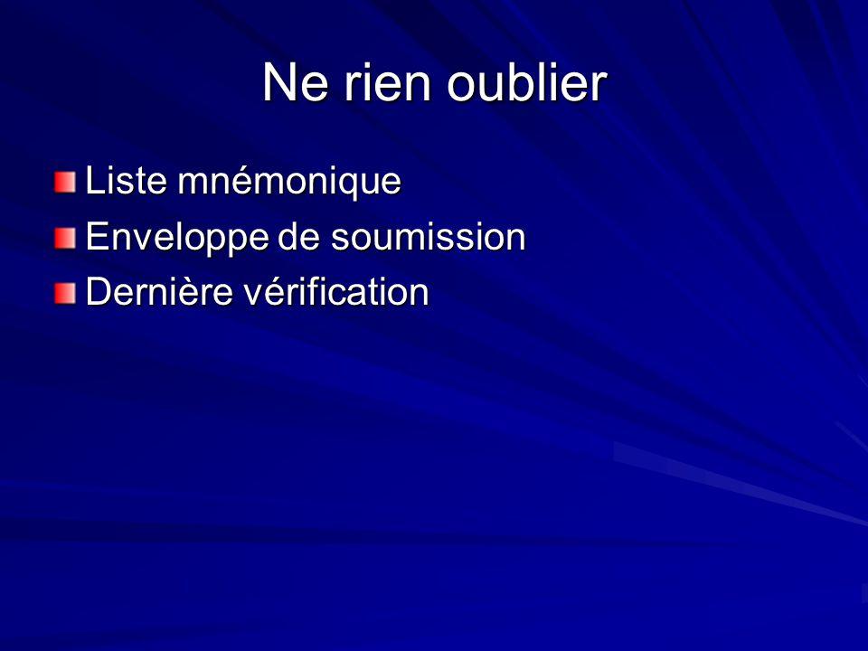 Ne rien oublier Liste mnémonique Enveloppe de soumission Dernière vérification