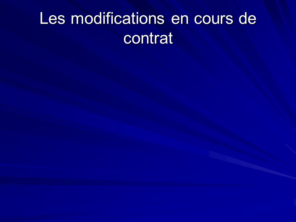 Les modifications en cours de contrat