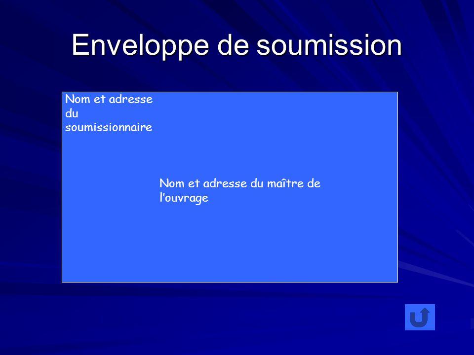 Enveloppe de soumission Nom et adresse du soumissionnaire Nom et adresse du maître de louvrage