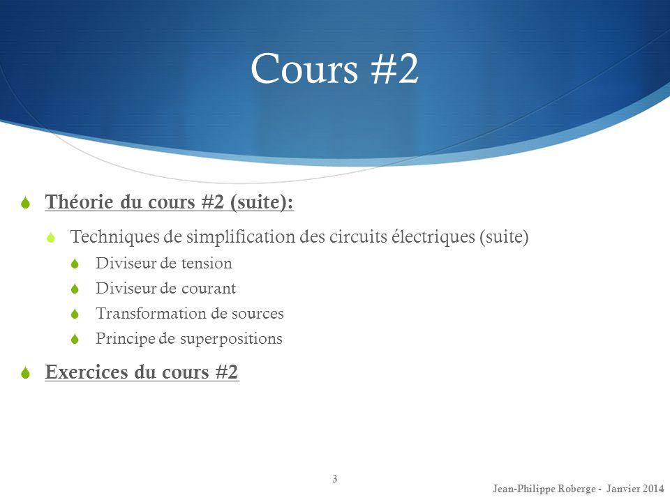 Cours #2 Théorie du cours #2 (suite): Techniques de simplification des circuits électriques (suite) Diviseur de tension Diviseur de courant Transforma