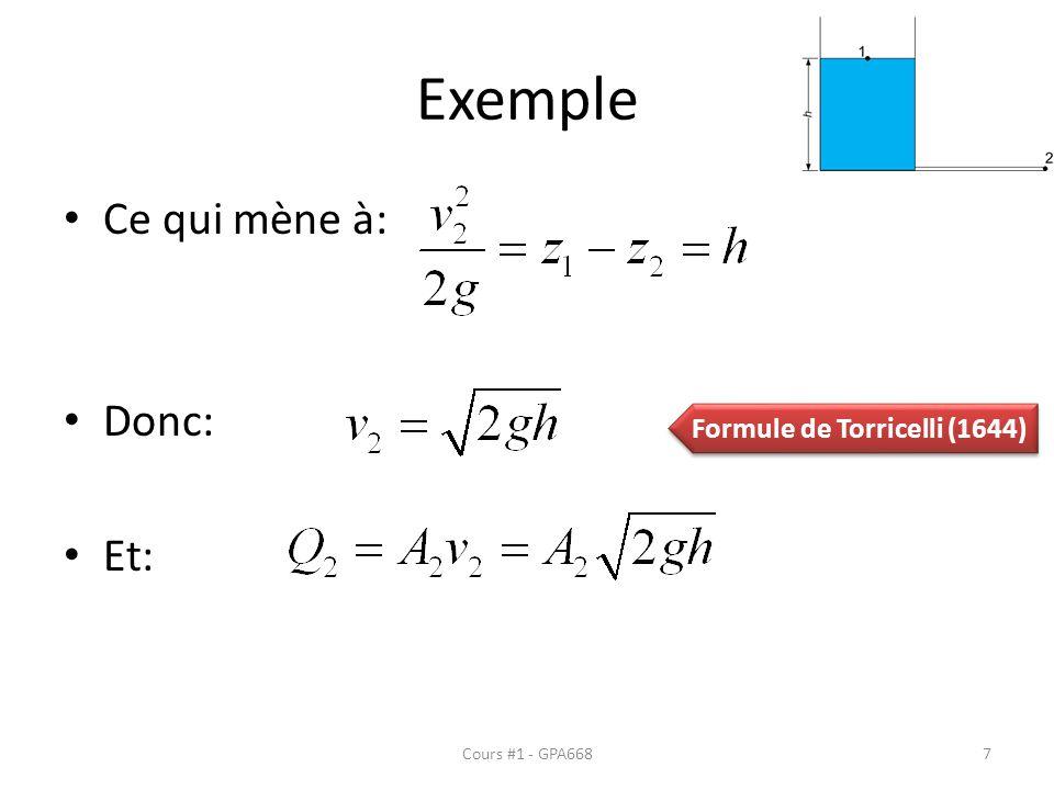Exemple Ce qui mène à: Donc: Et: Cours #1 - GPA668 Formule de Torricelli (1644) 7