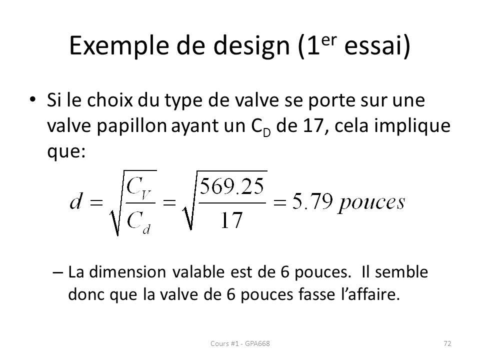 Exemple de design (1 er essai) Si le choix du type de valve se porte sur une valve papillon ayant un C D de 17, cela implique que: – La dimension vala