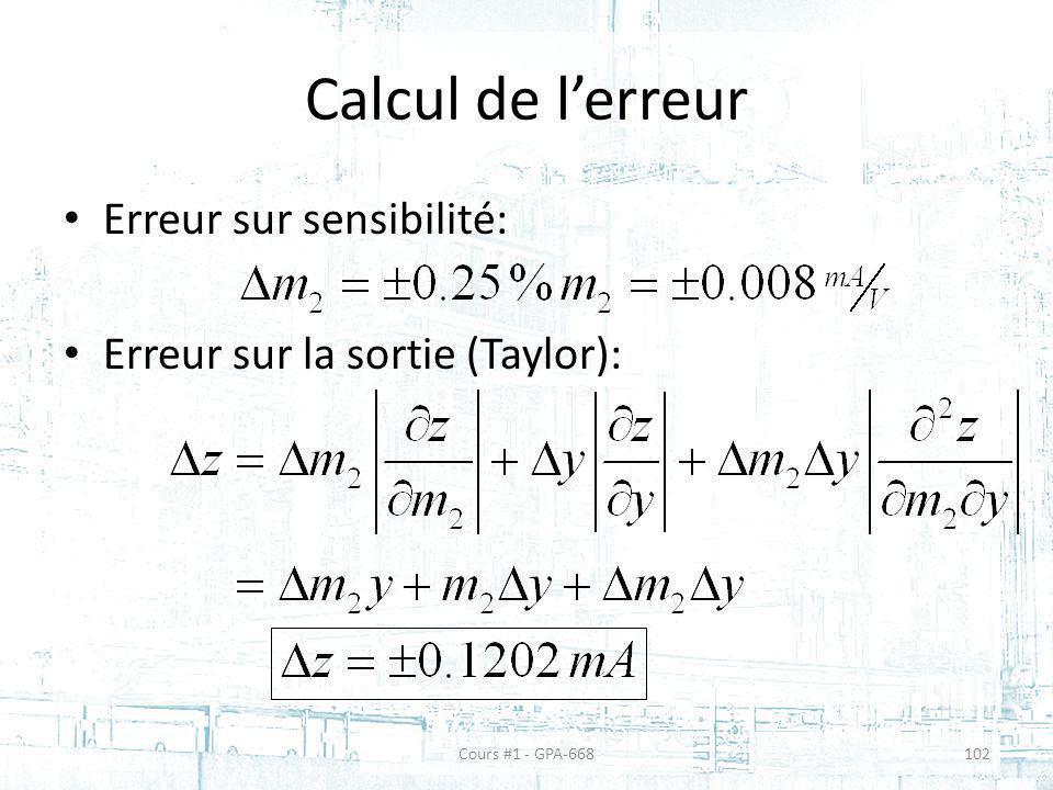 Calcul de lerreur Erreur sur sensibilité: Erreur sur la sortie (Taylor): Cours #1 - GPA-668102