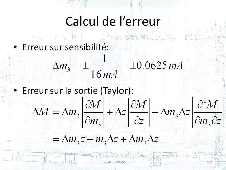 Calcul de lerreur Erreur sur sensibilité: Erreur sur la sortie (Taylor): Cours #1 - GPA-668104