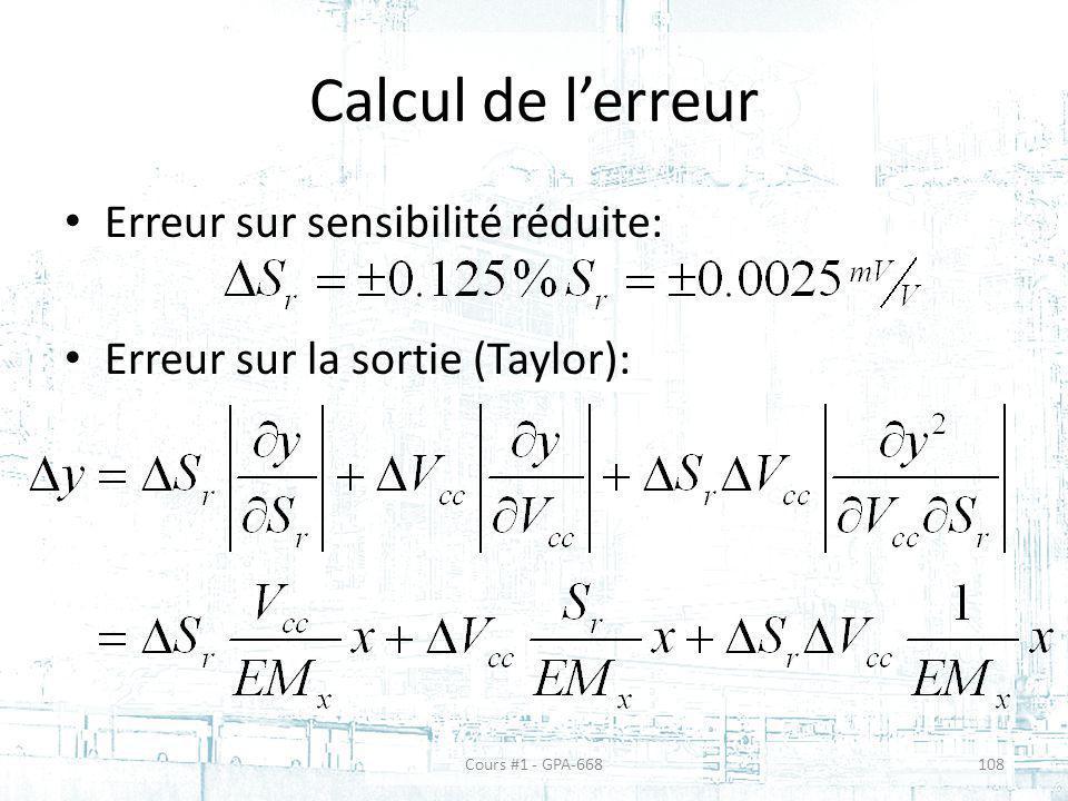 Calcul de lerreur Erreur sur sensibilité réduite: Erreur sur la sortie (Taylor): Cours #1 - GPA-668108