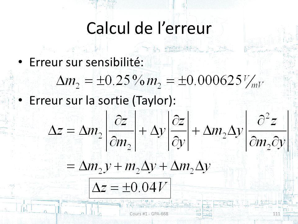 Calcul de lerreur Erreur sur sensibilité: Erreur sur la sortie (Taylor): Cours #1 - GPA-668111