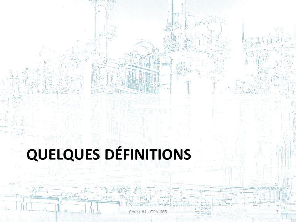QUELQUES DÉFINITIONS Cours #1 - GPA-6682