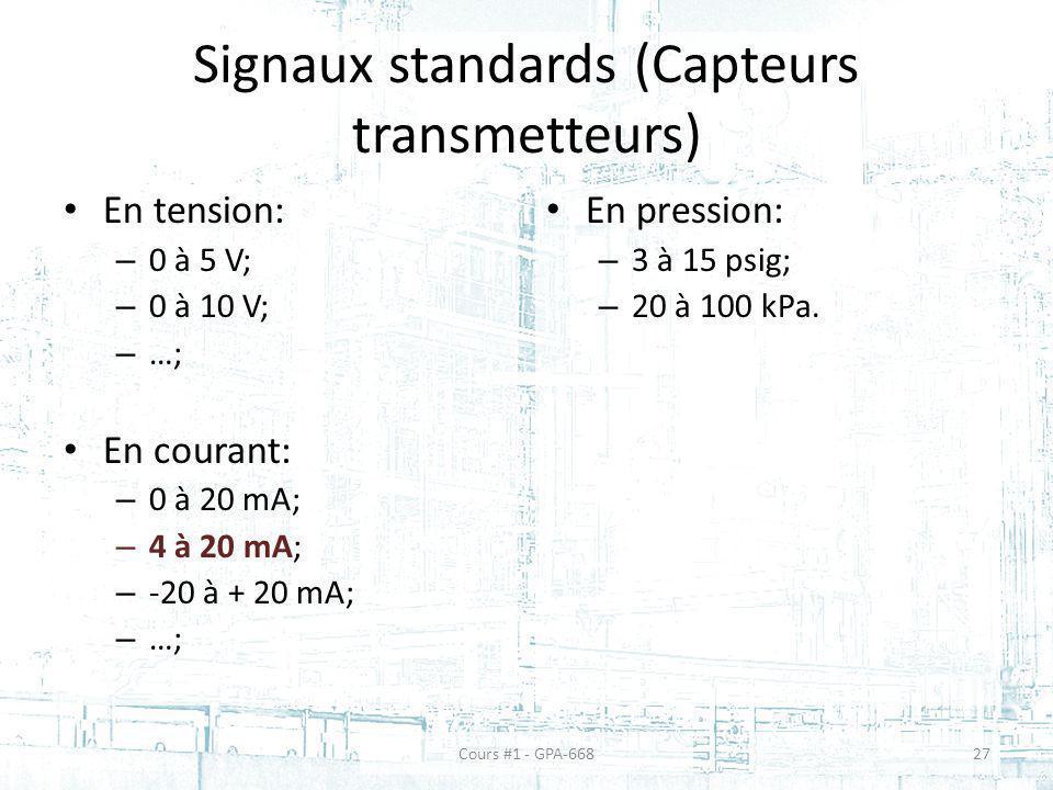 Signaux standards (Capteurs transmetteurs) En tension: – 0 à 5 V; – 0 à 10 V; – …; En courant: – 0 à 20 mA; – 4 à 20 mA; – -20 à + 20 mA; – …; En pres
