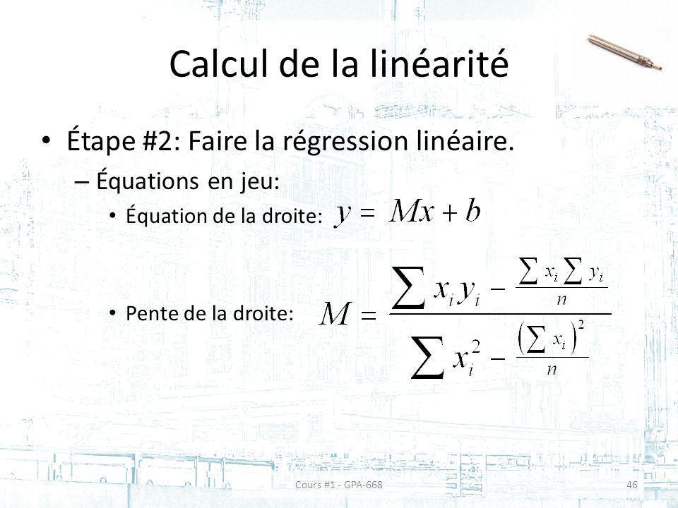 Calcul de la linéarité Étape #2: Faire la régression linéaire. – Équations en jeu: Équation de la droite: Pente de la droite: Cours #1 - GPA-66846