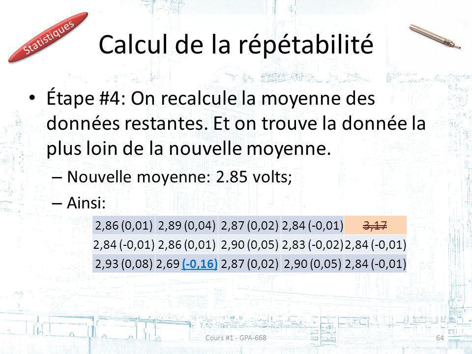 Calcul de la répétabilité Étape #4: On recalcule la moyenne des données restantes. Et on trouve la donnée la plus loin de la nouvelle moyenne. – Nouve