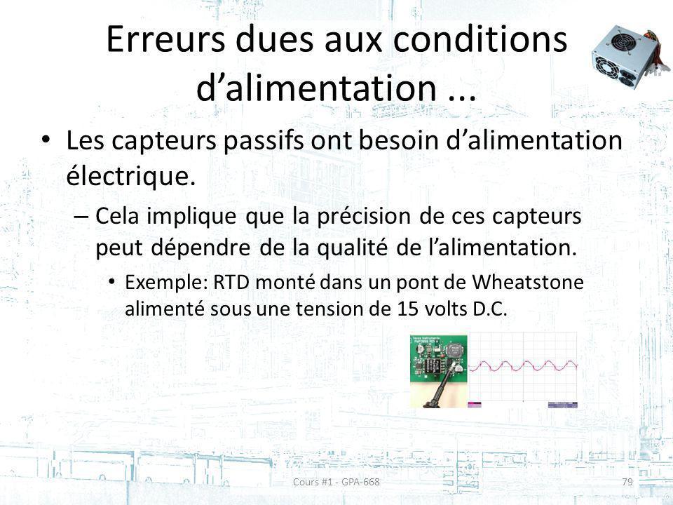 Erreurs dues aux conditions dalimentation... Les capteurs passifs ont besoin dalimentation électrique. – Cela implique que la précision de ces capteur