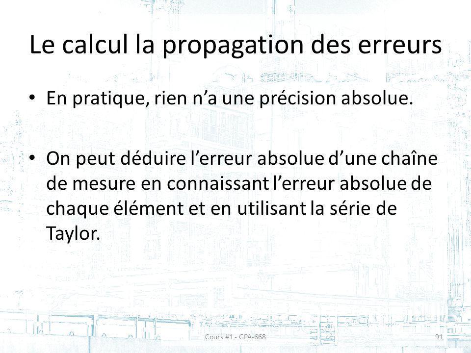 Le calcul la propagation des erreurs En pratique, rien na une précision absolue. On peut déduire lerreur absolue dune chaîne de mesure en connaissant