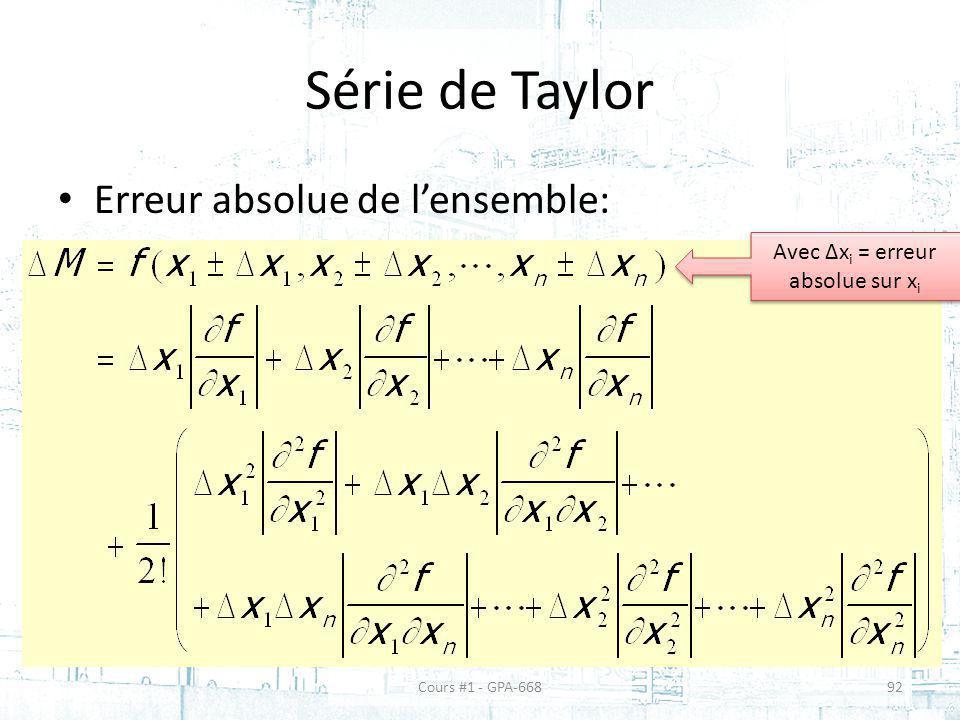 Série de Taylor Erreur absolue de lensemble: Avec Δx i = erreur absolue sur x i Cours #1 - GPA-66892