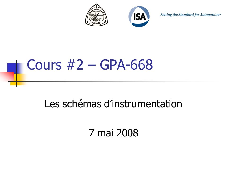 Cours #2 – GPA-668 Les schémas dinstrumentation 7 mai 2008