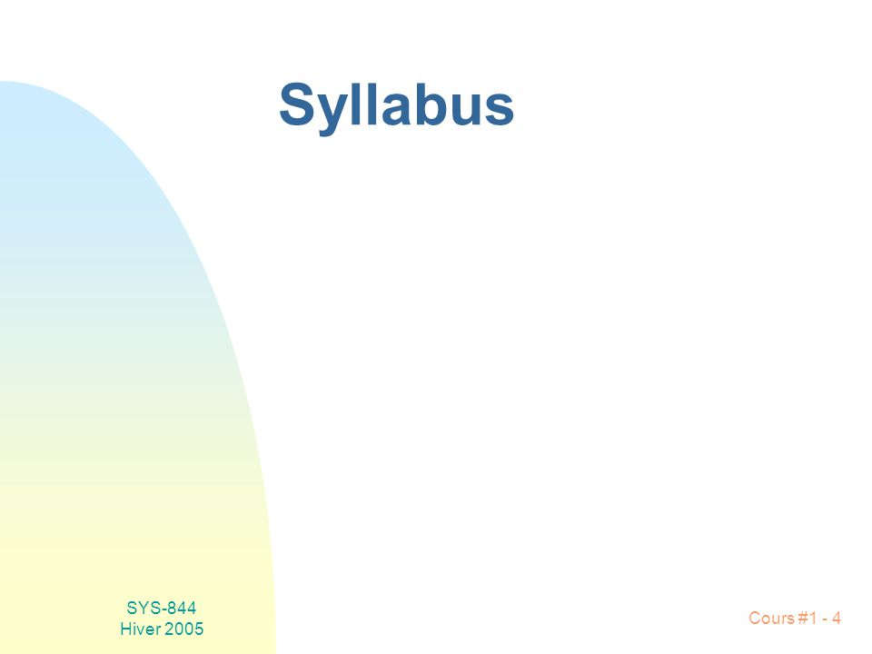 SYS-844 Hiver 2005 Cours #1 - 4 Syllabus