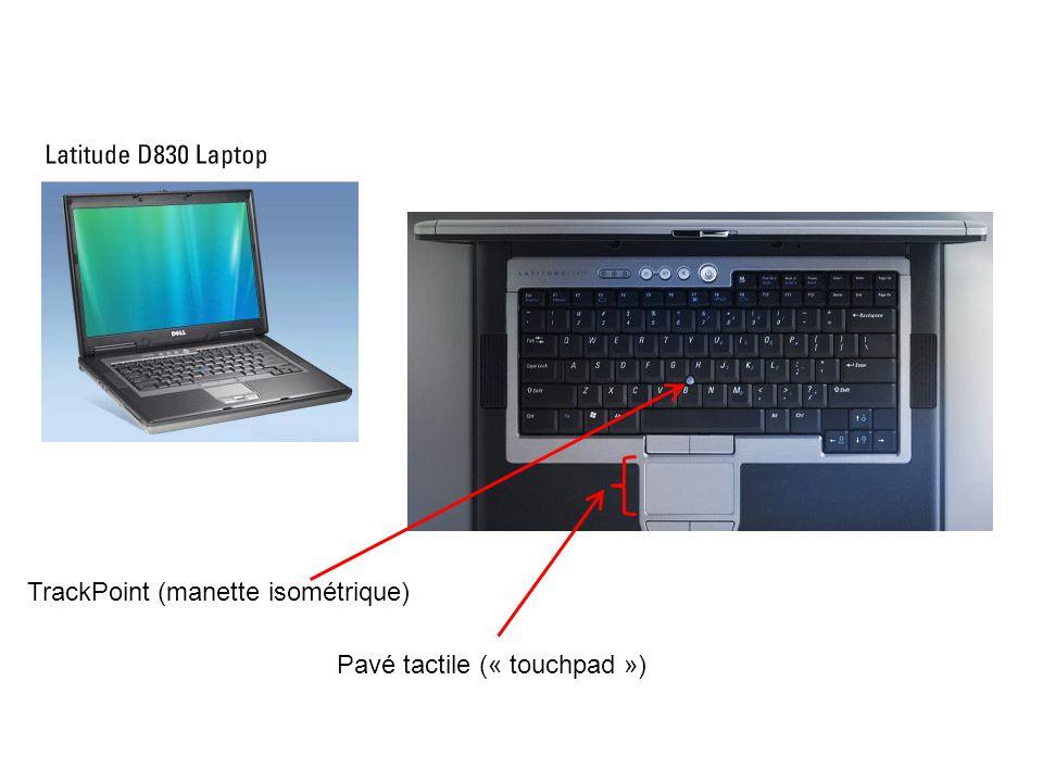 TrackPoint (manette isométrique) Pavé tactile (« touchpad »)