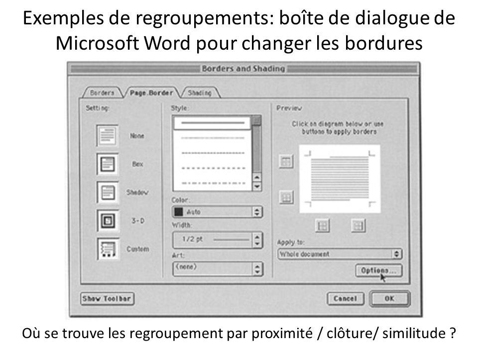 Exemples de regroupements: boîte de dialogue de Microsoft Word pour changer les bordures Où se trouve les regroupement par proximité / clôture/ simili