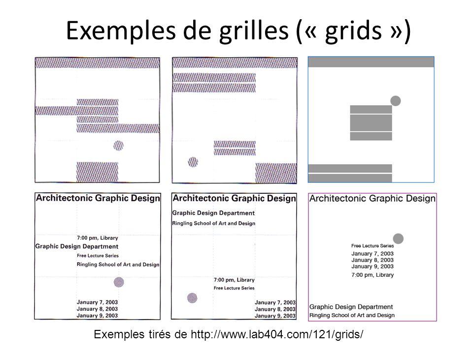 Exemples de grilles (« grids ») Exemples tirés de http://www.lab404.com/121/grids/