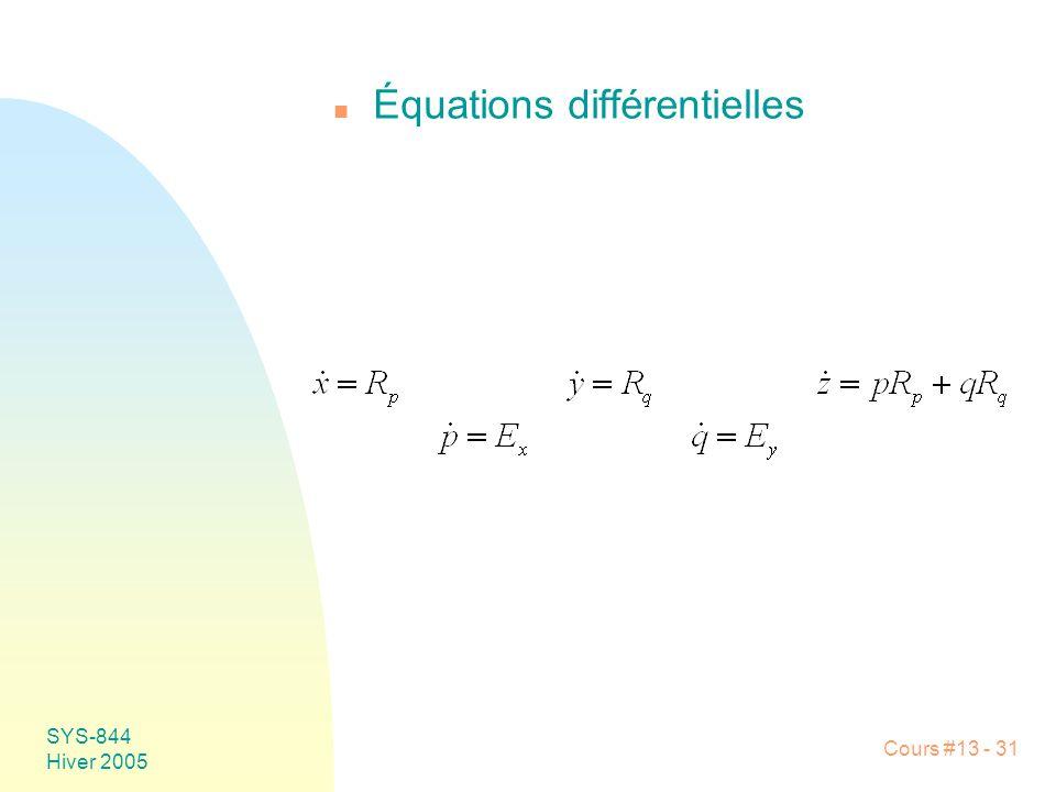 Cours #13 - 31 SYS-844 Hiver 2005 n Équations différentielles