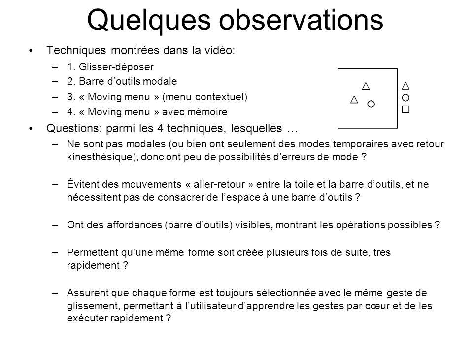 Quelques observations Techniques montrées dans la vidéo: –1. Glisser-déposer –2. Barre doutils modale –3. « Moving menu » (menu contextuel) –4. « Movi