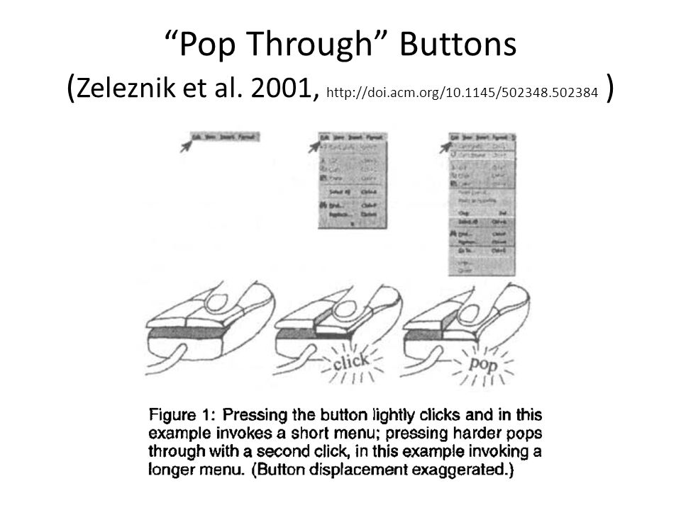 Pop Through Buttons ( Zeleznik et al. 2001, http://doi.acm.org/10.1145/502348.502384 )