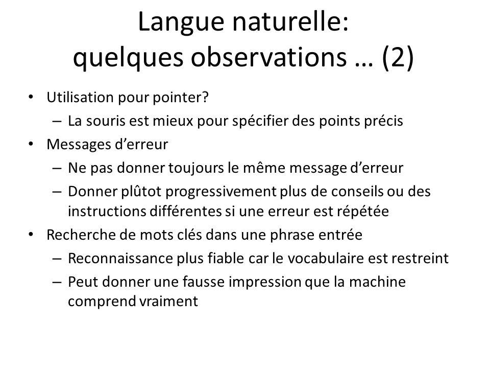 Langue naturelle: quelques observations … (2) Utilisation pour pointer? – La souris est mieux pour spécifier des points précis Messages derreur – Ne p