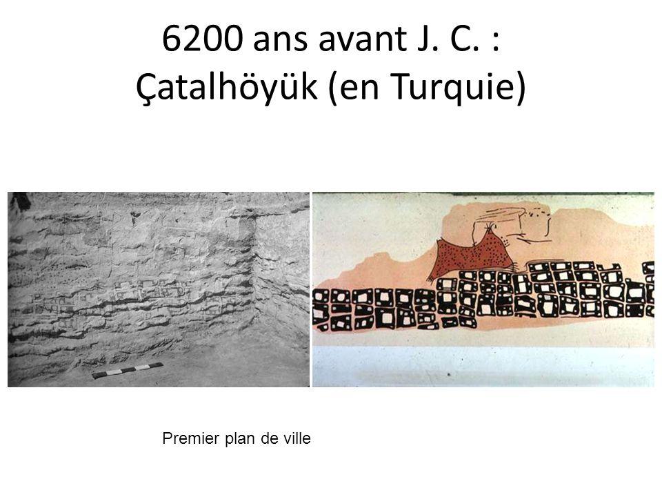 6200 ans avant J. C. : Çatalhöyük (en Turquie) Premier plan de ville