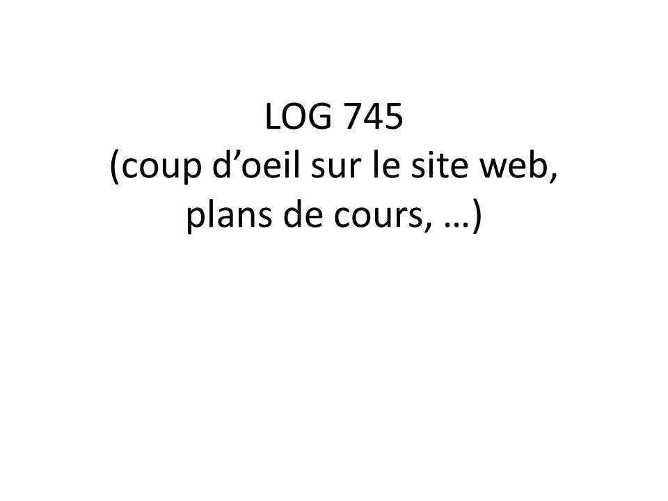 LOG 745 (coup doeil sur le site web, plans de cours, …)