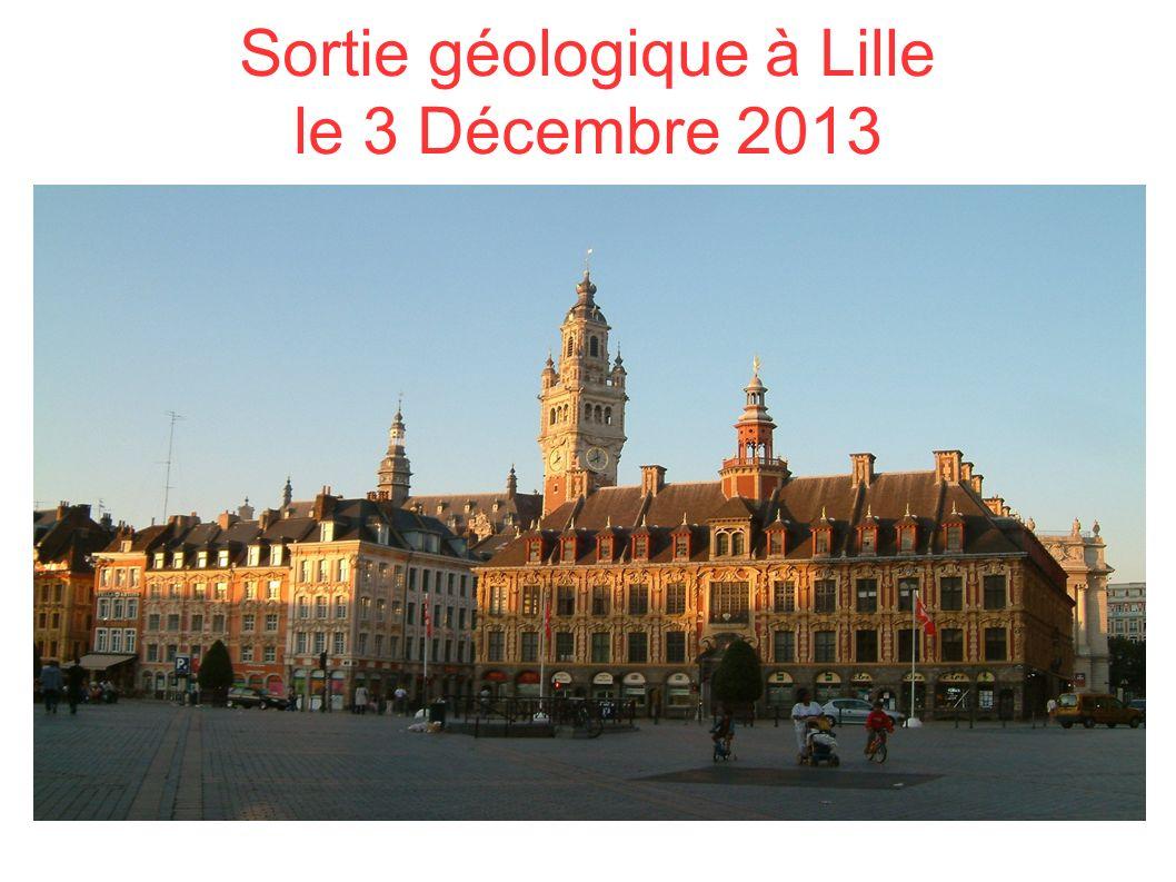 Sortie géologique à Lille le 3 Décembre 2013