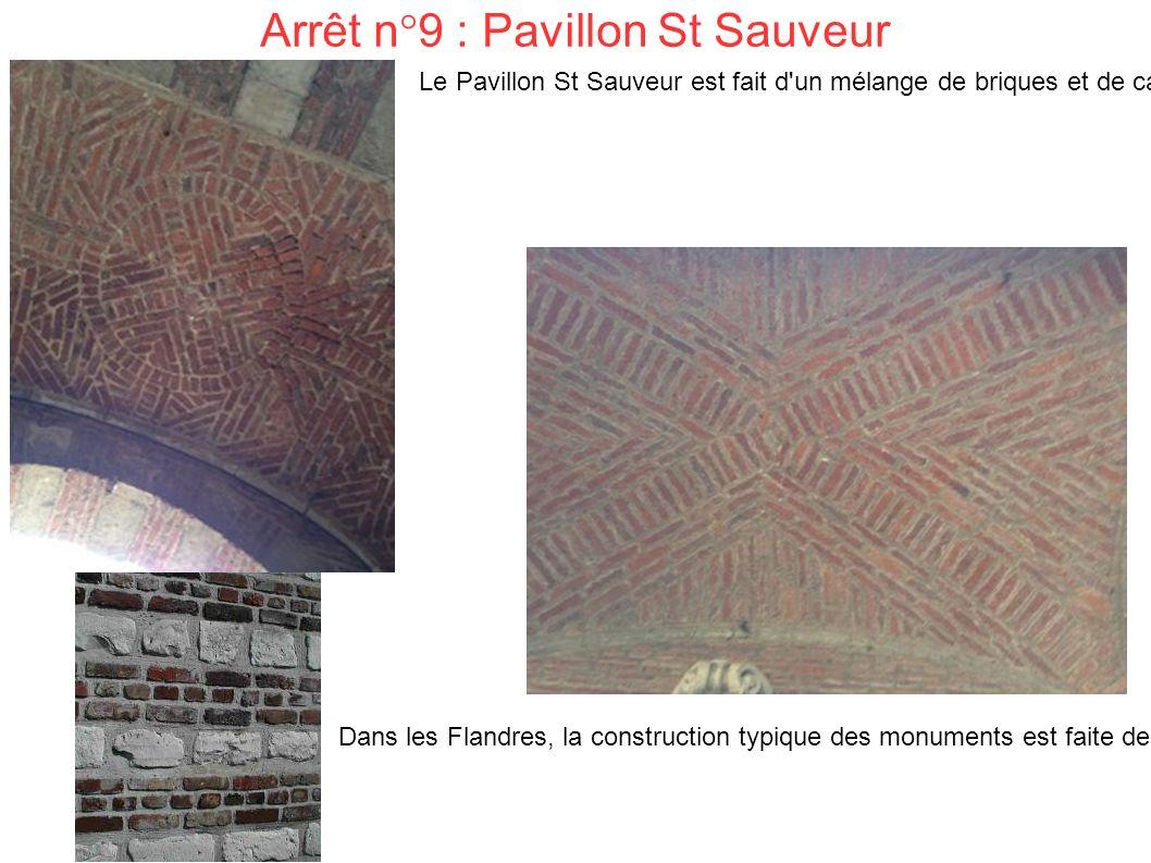Arrêt n°9 : Pavillon St Sauveur Le Pavillon St Sauveur est fait d un mélange de briques et de calcaire.