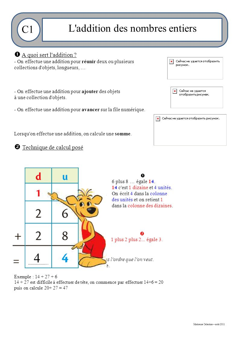 Maitresse Célestine – août 2011 C1 L addition des nombres entiers  A quoi sert l addition .